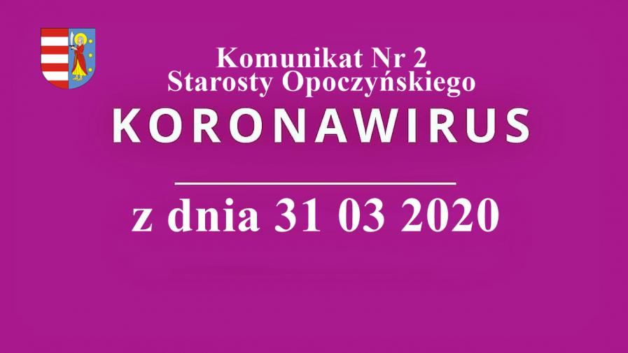 Komunikat Starosty Opoczyńskiego Nr 2 z 31 03 2020