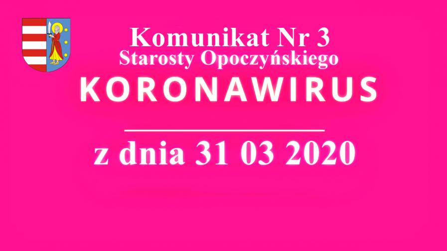 Komunikat Nr 3 Starosty Opoczyńskiego z 31 03 2020