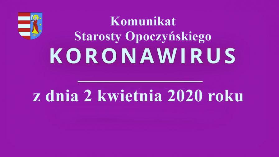 Komunikat Starosty Opoczyńskiego z 2 04 2020 r.
