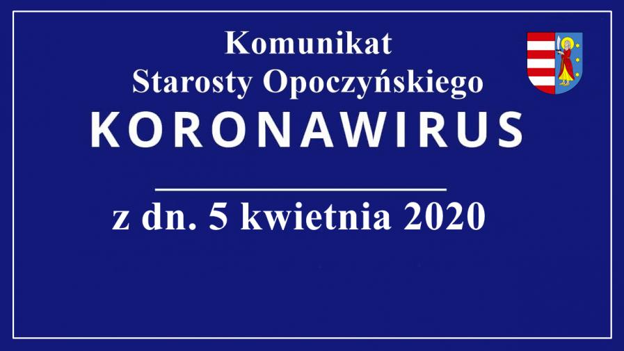 Komunikat Starosty Opoczyńskiego  05.04.2020 r.
