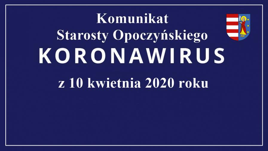 KOMUNIKAT Starosty Opoczyńskiego – stan na dzień 10 kwietnia 2020 r. godz. 12.00
