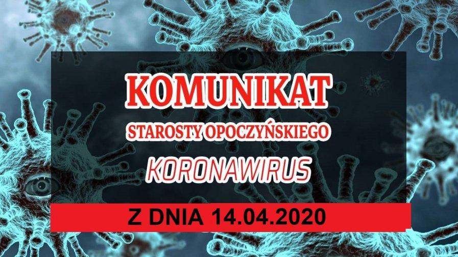 KOMUNIKAT Starosty Opoczyńskiego- stan na dzień 14 kwietnia 2020 roku.