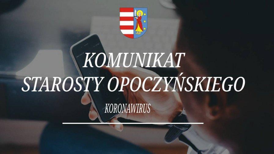 Komunikat Starosty Opoczyńskiego - stan na dzień 20 kwietnia 2020 r. godz. 10.00