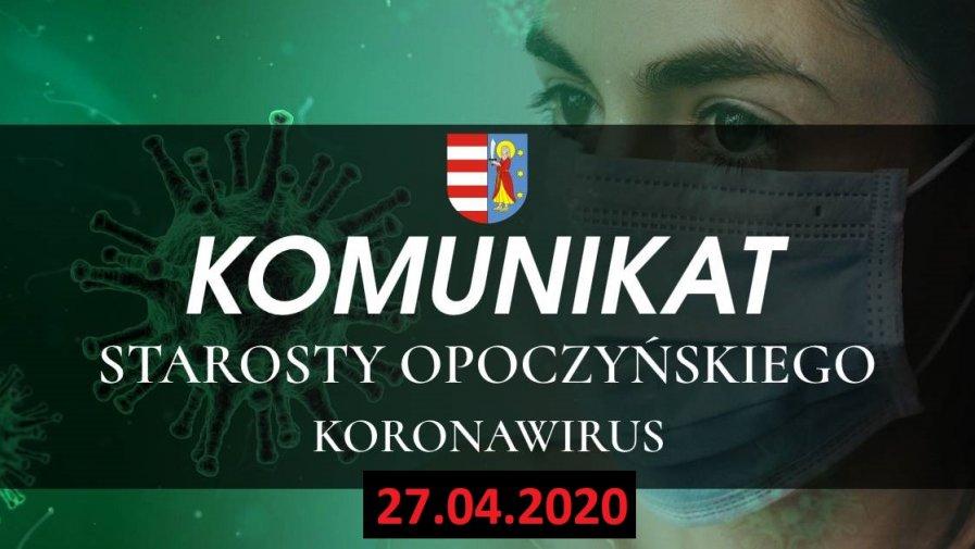 Informacja Starosty Opoczyńskiego dotycząca sytuacji epidemicznej na terenie powiatu opoczyńskiego – stan na dzień 27 kwietnia 2020 r. godz. 14.00