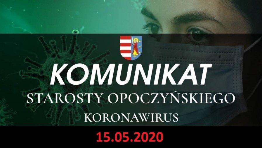 Komunikat Starosty Opoczyńskiego dotyczący sytuacji epidemicznej na terenie powiatu opoczyńskiego – stan na dzień 15 maja 2020 r. godz. 12.00.