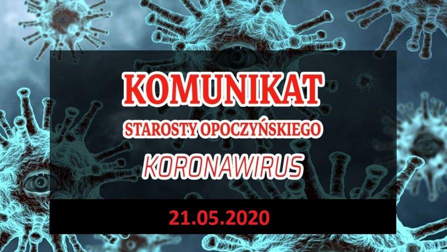 Komunikat Starosty Opoczyńskiego dotyczący sytuacji epidemicznej na terenie powiatu opoczyńskiego – stan na dzień 21 maja 2020 r. godz. 12.00
