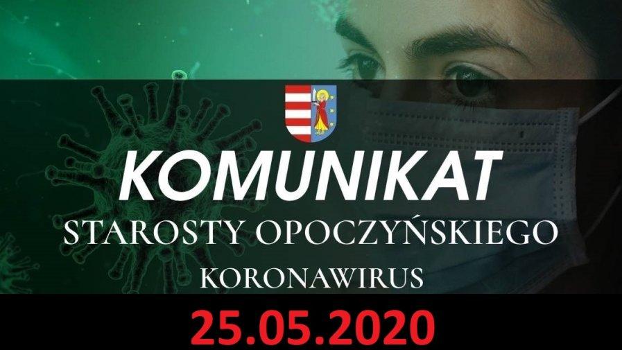 Komunikat Starosty Opoczyńskiego dotyczący sytuacji epidemicznej na terenie powiatu opoczyńskiego – stan na dzień 25 maja 2020 r. godz. 12.00