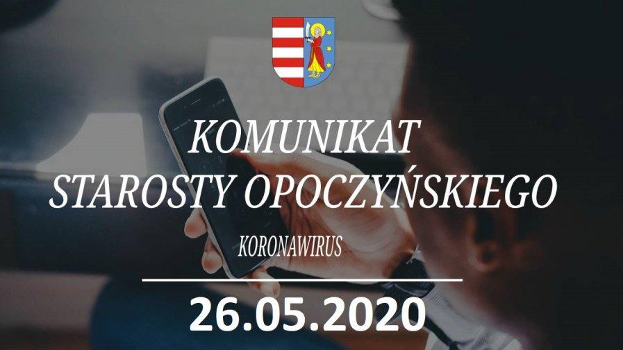 Komunikat Starosty Opoczyńskiego dotyczący sytuacji epidemicznej na terenie powiatu opoczyńskiego – stan na dzień 26 maja 2020 r. godz. 10.00