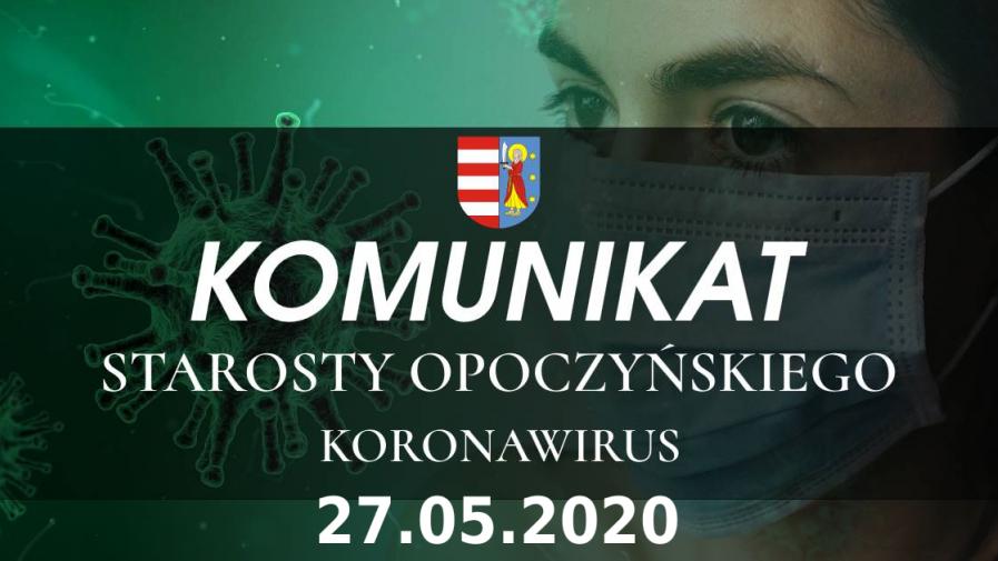 Komunikat Starosty Opoczyńskiego dotyczący sytuacji epidemicznej na terenie powiatu opoczyńskiego – stan na dzień 27 maja 2020 r. godz. 12.00
