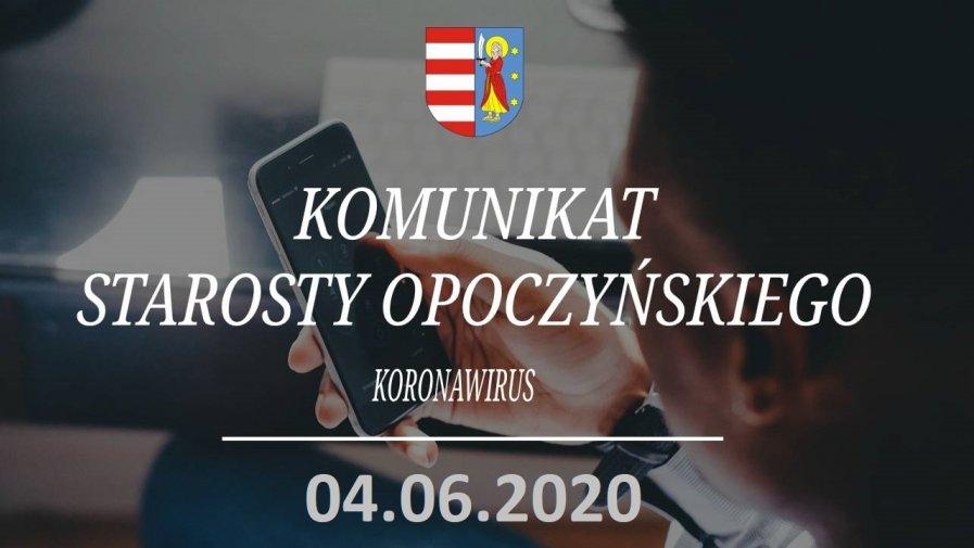 Komunikat Starosty Opoczyńskiego dotyczący sytuacji epidemicznej na terenie powiatu opoczyńskiego – stan na dzień 4 czerwca 2020 r. godz. 12.00