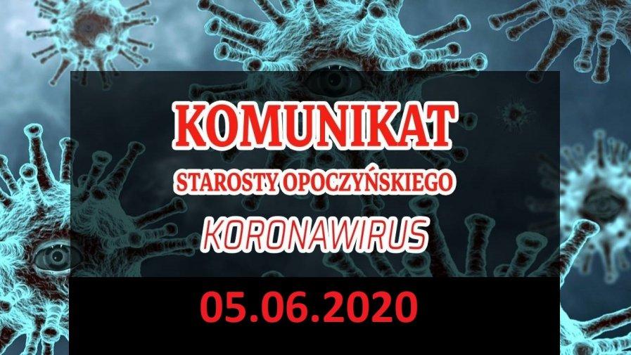 Komunikat Starosty Opoczyńskiego dotyczący sytuacji epidemicznej na terenie powiatu opoczyńskiego – stan na dzień 5 czerwca 2020 r. godz. 13.00
