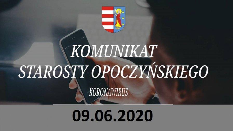 Komunikat Starosty Opoczyńskiego dotyczący sytuacji epidemicznej na terenie powiatu opoczyńskiego – stan na dzień 9 czerwca 2020 r. godz. 11.00