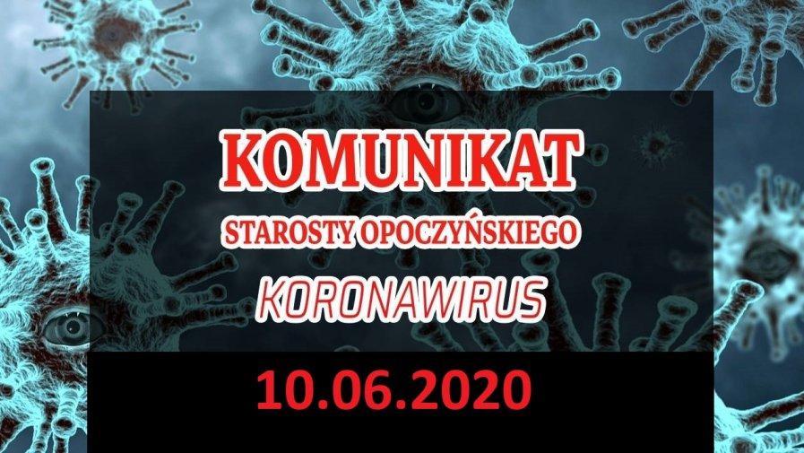 Komunikat Starosty Opoczyńskiego dotyczący sytuacji epidemicznej na terenie powiatu opoczyńskiego – stan na dzień 10 czerwca 2020 r. godz. 11.00