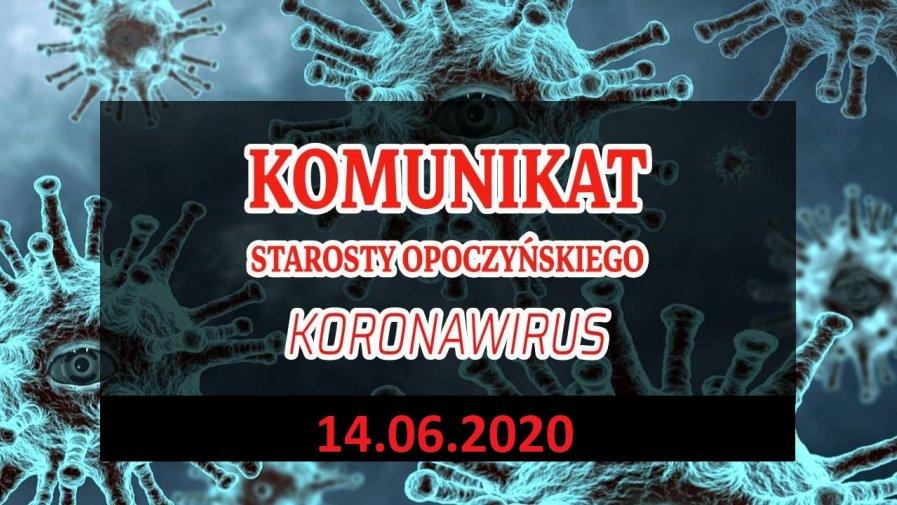 Komunikat Starosty Opoczyńskiego dotyczący sytuacji epidemicznej na terenie powiatu opoczyńskiego – stan na dzień 14 czerwca 2020 r. godz. 15.00