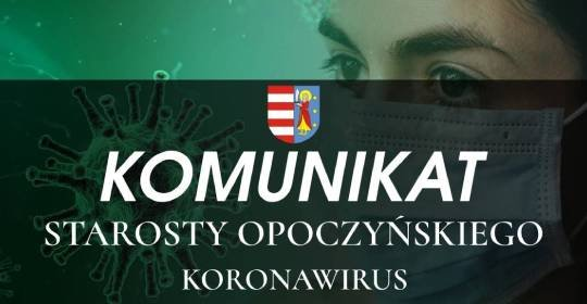 Komunikat Starosty Opoczyńskiego stan na dzień 13 października 2020 r. godz. 13:00