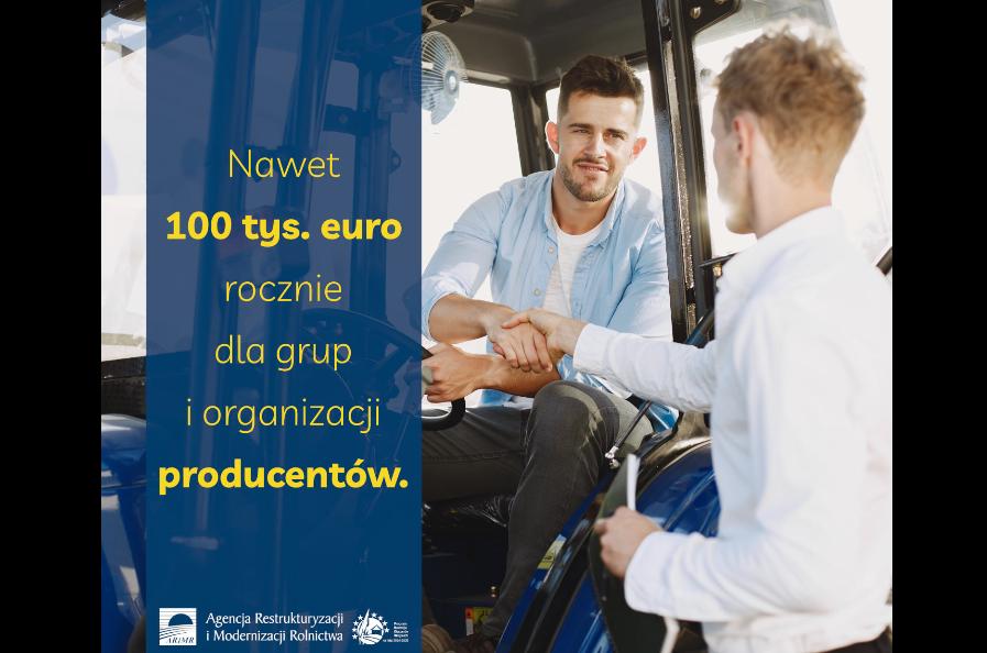 Nawet 100 tys. euro rocznie dla grup i organizacji producentów